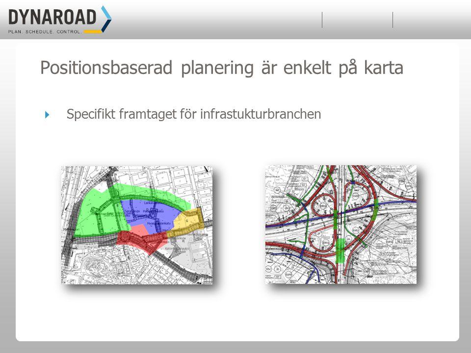 Positionsbaserad planering är enkelt på karta  Specifikt framtaget för infrastukturbranchen