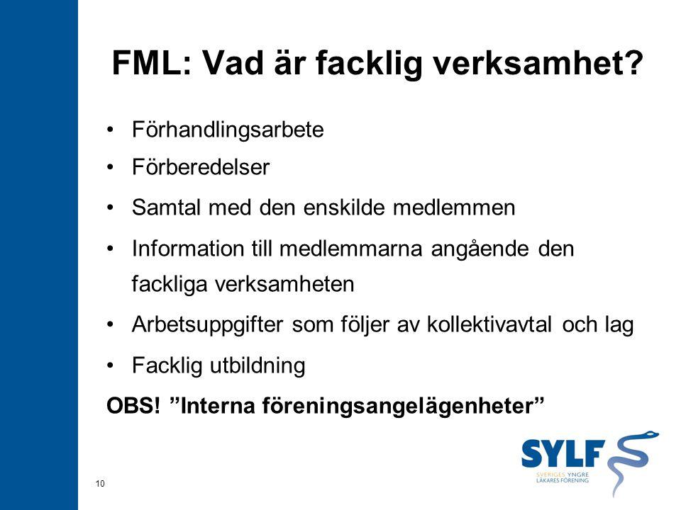 FML: Vad är facklig verksamhet? Förhandlingsarbete Förberedelser Samtal med den enskilde medlemmen Information till medlemmarna angående den fackliga