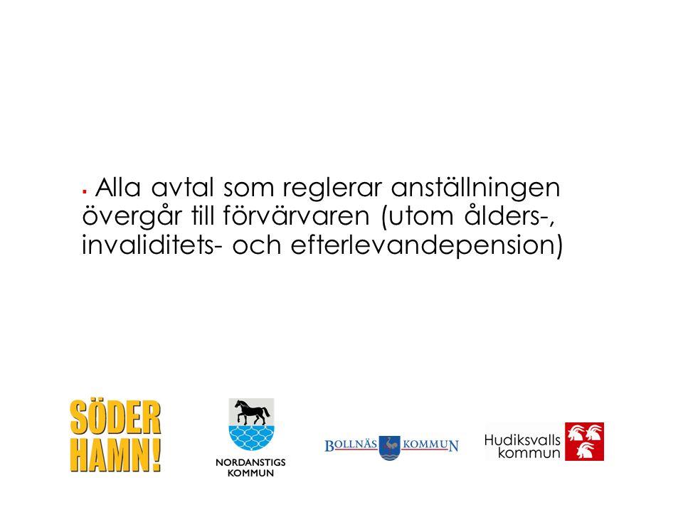  Alla avtal som reglerar anställningen övergår till förvärvaren (utom ålders-, invaliditets- och efterlevandepension)