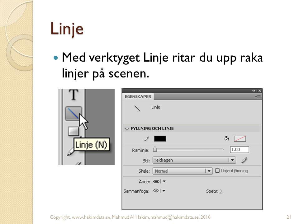 Linje Med verktyget Linje ritar du upp raka linjer på scenen. Copyright, www.hakimdata.se, Mahmud Al Hakim, mahmud@hakimdata.se, 201021