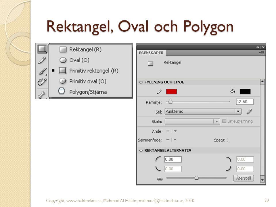 Rektangel, Oval och Polygon Copyright, www.hakimdata.se, Mahmud Al Hakim, mahmud@hakimdata.se, 201022