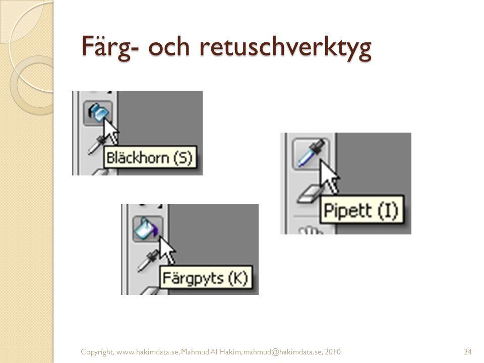 Färg- och retuschverktyg Copyright, www.hakimdata.se, Mahmud Al Hakim, mahmud@hakimdata.se, 201024