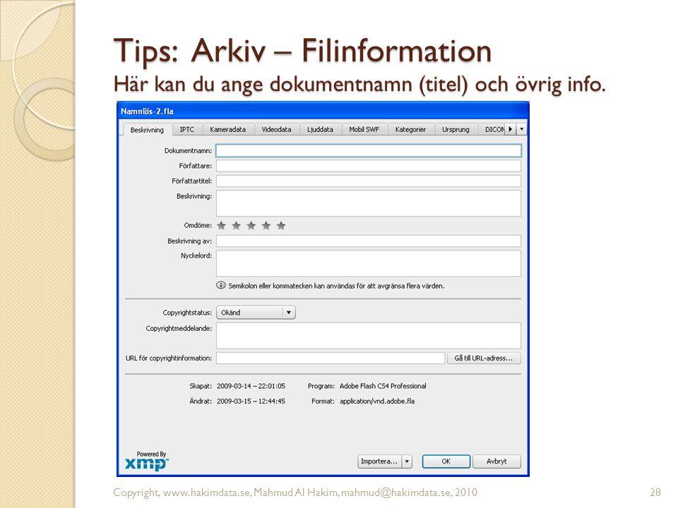 Tips: Arkiv – Filinformation Här kan du ange dokumentnamn (titel) och övrig info. Copyright, www.hakimdata.se, Mahmud Al Hakim, mahmud@hakimdata.se, 2