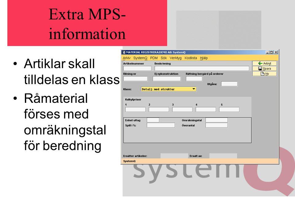 Extra MPS- information Artiklar skall tilldelas en klass Råmaterial förses med omräkningstal för beredning