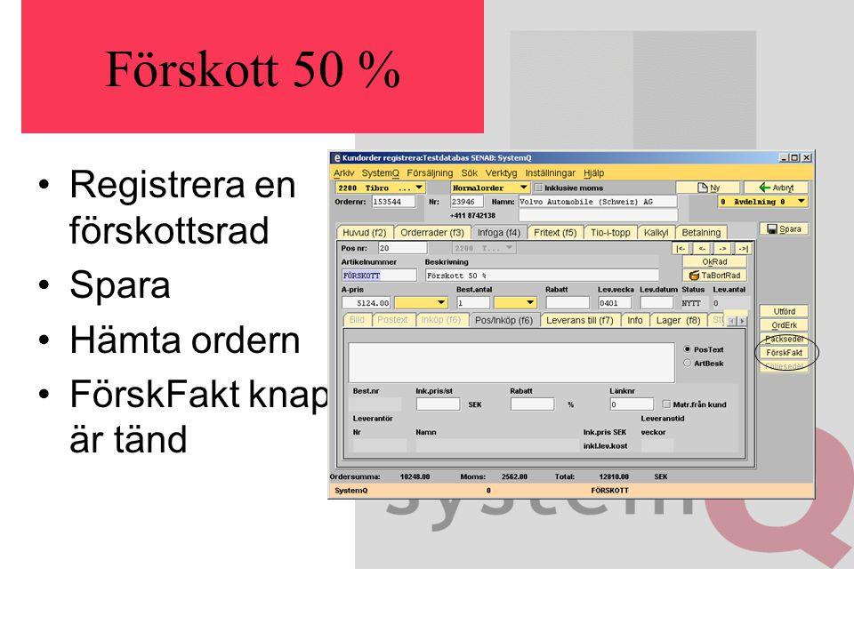 Förskott 50 % Registrera en förskottsrad Spara Hämta ordern FörskFakt knapp är tänd