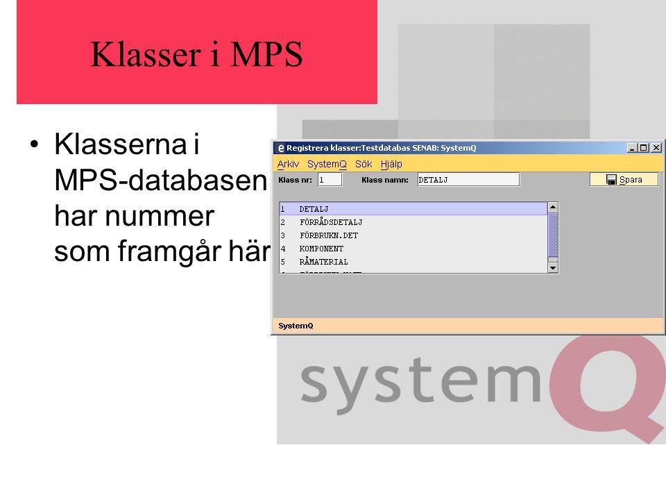 Klasser i MPS Klasserna i MPS-databasen har nummer som framgår här