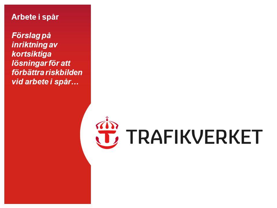 Arbete i spår Förslag på inriktning av kortsiktiga lösningar för att förbättra riskbilden vid arbete i spår…