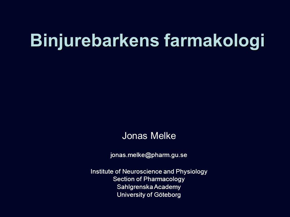 Binjurebarkens farmakologi Jonas Melke jonas.melke@pharm.gu.se Institute of Neuroscience and Physiology Section of Pharmacology Sahlgrenska Academy Un