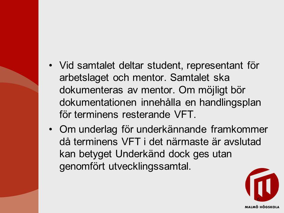7 Frånvaro under VFT Student ska vara närvarande på sin partnerskola under anvisad tid för att bli godkänd på VFT.
