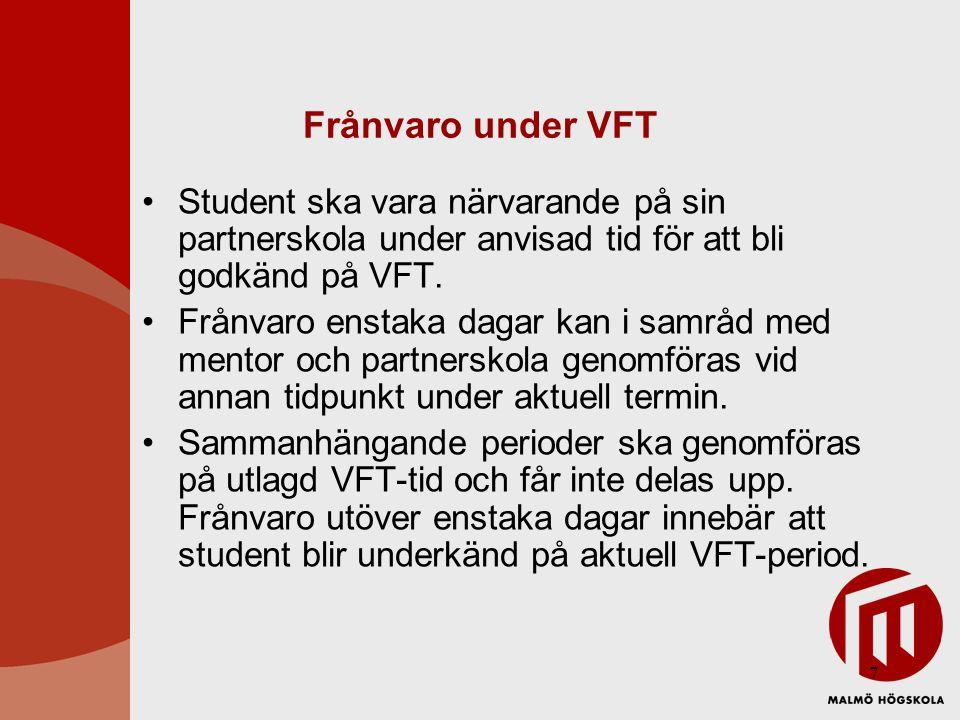 8 Föreskrift i utbildningsplan För att äga tillträde till nästkommande termin med VFT måste närmast föregående termins VFT vara godkänd. Det innebär att underkänd VFT vanligen leder till att studenten tar ett studieuppehåll.