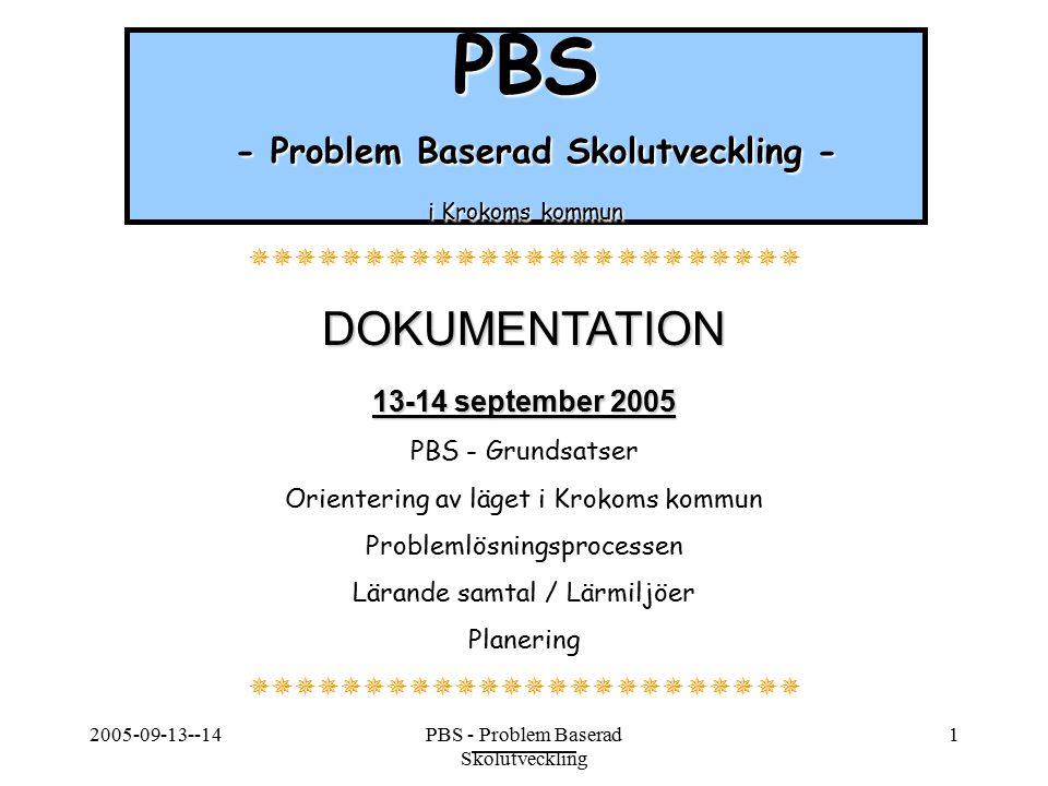 2005-09-13--14PBS - Problem Baserad Skolutveckling 1 PBS - Problem Baserad Skolutveckling - i Krokoms kommun DOKUMENTATION 13-