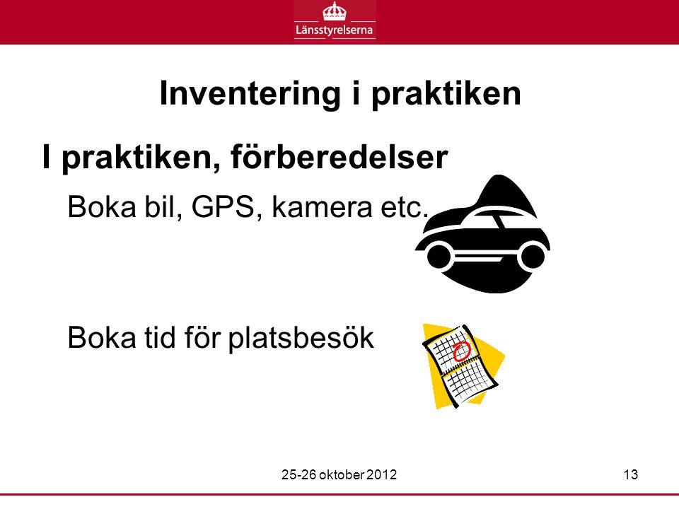 Inventering i praktiken I praktiken, förberedelser Boka bil, GPS, kamera etc.
