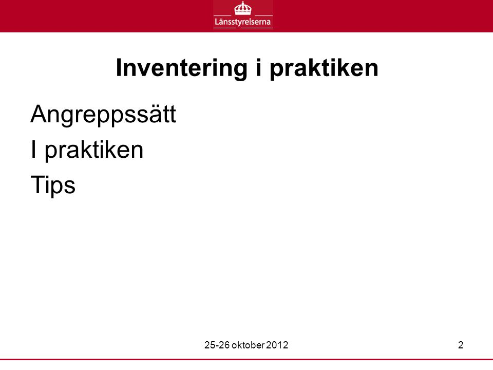 Inventering i praktiken Angreppssätt I praktiken Tips 25-26 oktober 20122