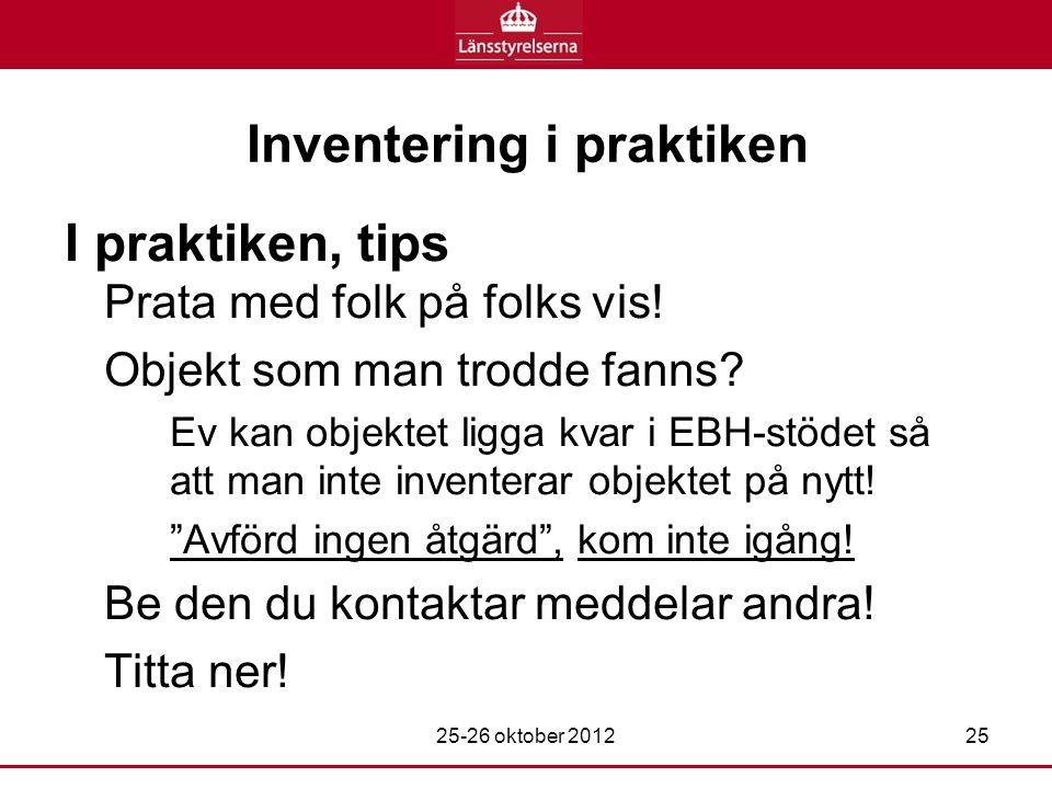 Inventering i praktiken I praktiken, tips Prata med folk på folks vis.