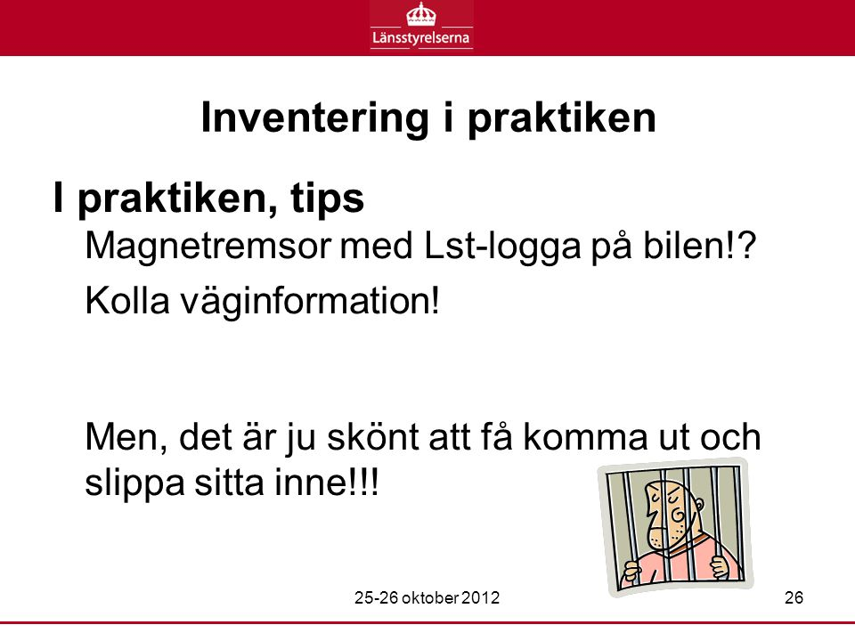 Inventering i praktiken I praktiken, tips Magnetremsor med Lst-logga på bilen!.