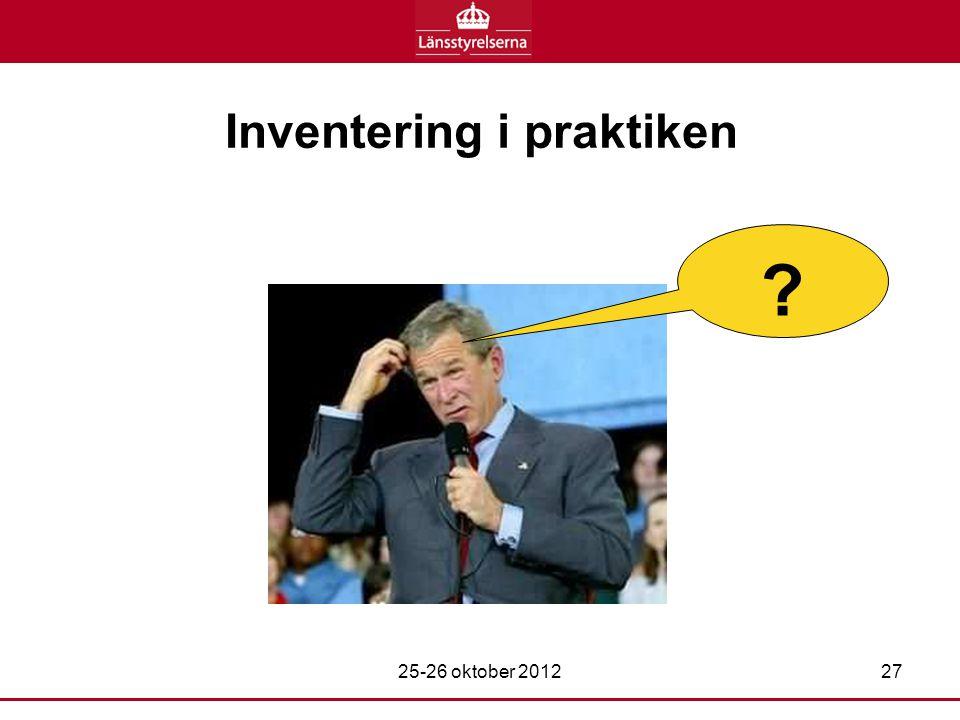 Inventering i praktiken 25-26 oktober 201227 ?