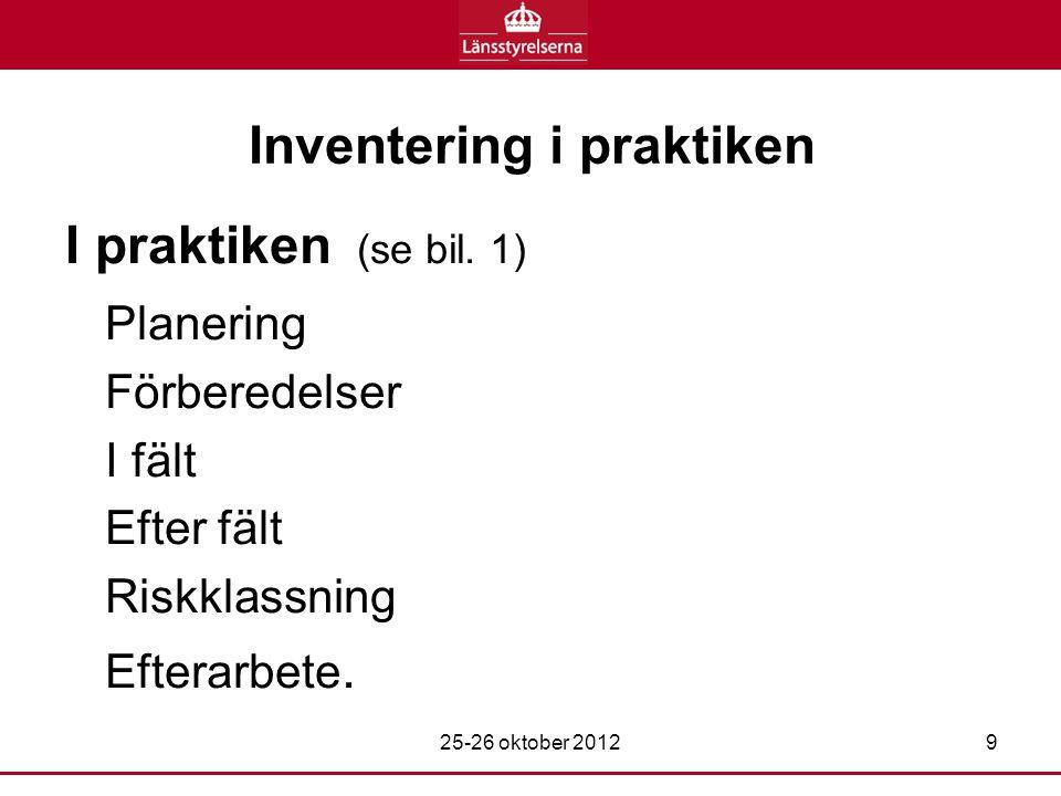 Inventering i praktiken I praktiken (se bil.
