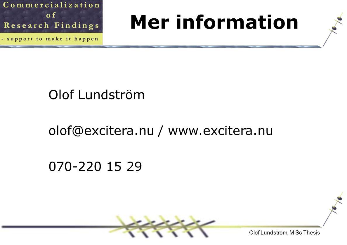 Olof Lundström, M Sc Thesis Olof Lundström olof@excitera.nu / www.excitera.nu 070-220 15 29 Mer information
