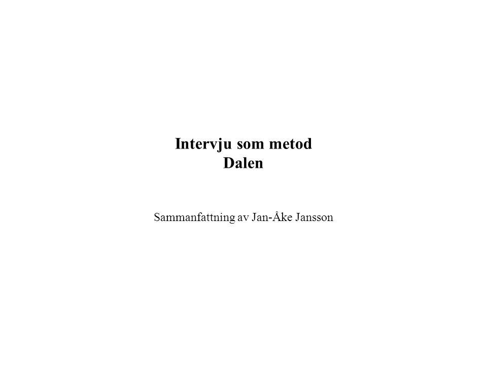 Intervju som metod Dalen Sammanfattning av Jan-Åke Jansson