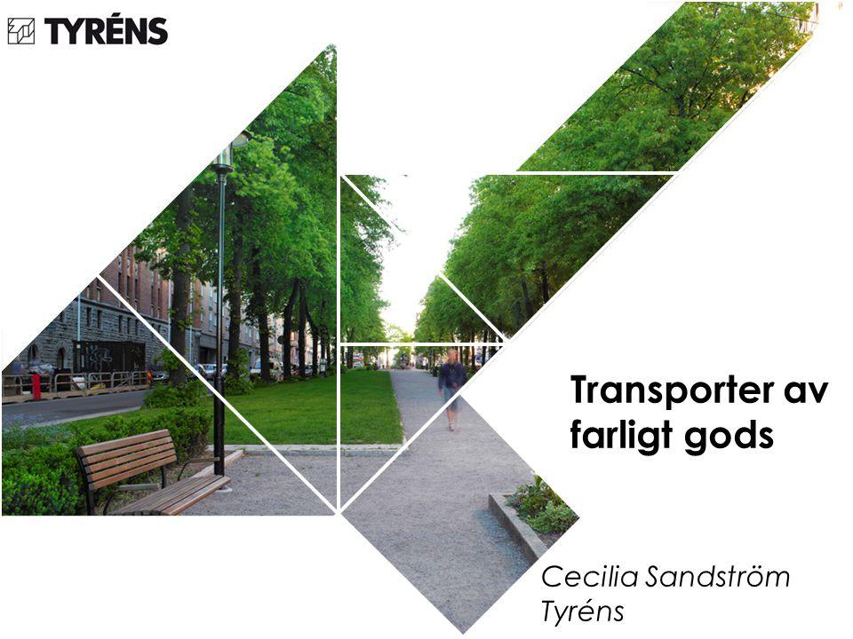 Transporter av farligt gods Cecilia Sandström Tyréns