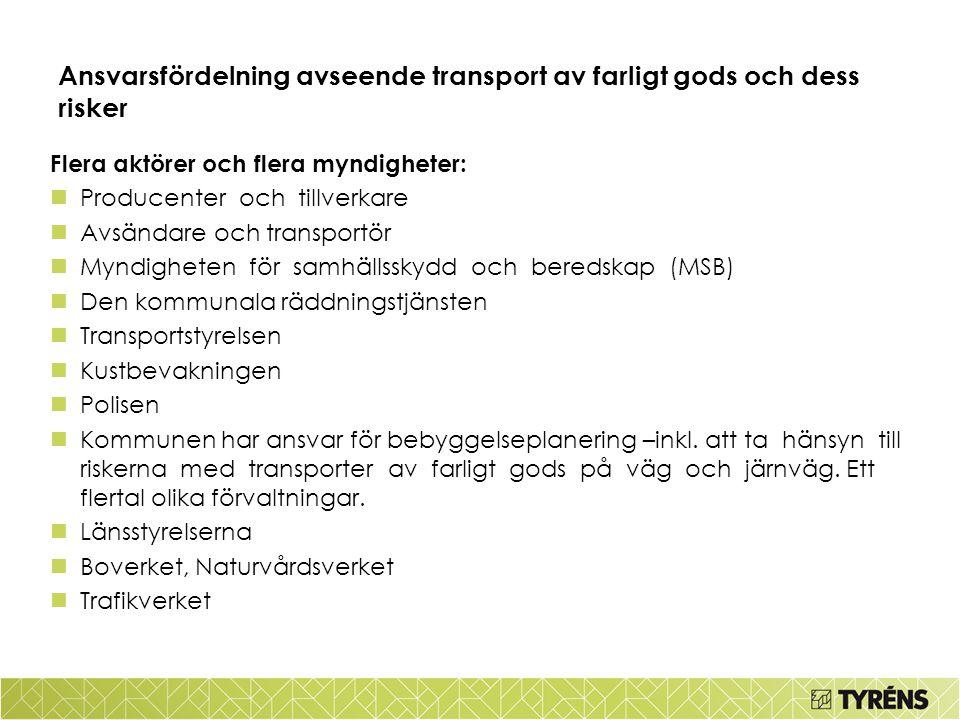Ansvarsfördelning avseende transport av farligt gods och dess risker Flera aktörer och flera myndigheter: Producenter och tillverkare Avsändare och tr