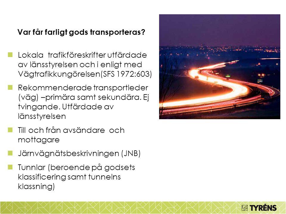 Var får farligt gods transporteras? Lokala trafikföreskrifter utfärdade av länsstyrelsen och i enligt med Vägtrafikkungörelsen(SFS 1972:603) Rekommend