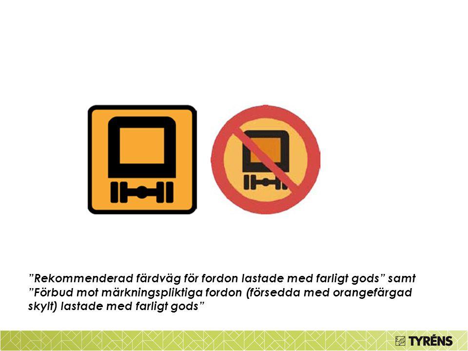 """""""Rekommenderad färdväg för fordon lastade med farligt gods"""" samt """"Förbud mot märkningspliktiga fordon (försedda med orangefärgad skylt) lastade med fa"""