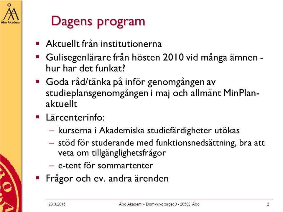 2 28.3.2015Åbo Akademi - Domkyrkotorget 3 - 20500 Åbo2 Dagens program  Aktuellt från institutionerna  Gulisegenlärare från hösten 2010 vid många ämnen - hur har det funkat.