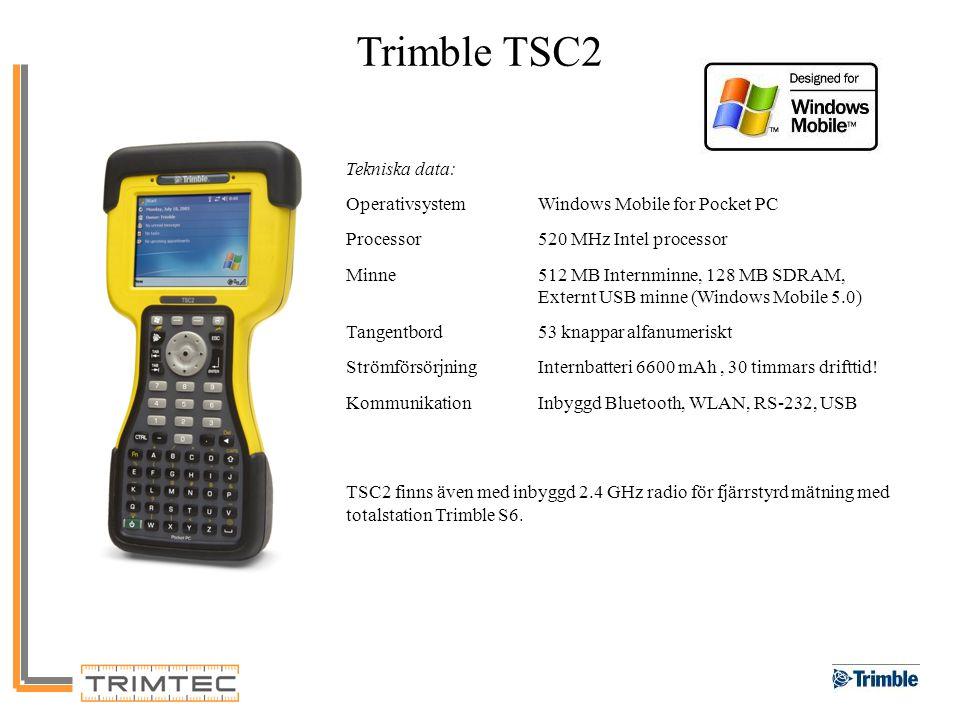 TCU Tekniska data: OperativsystemWindows CE Processor400 MHz Intel processor Minne256 MB Internminne, 64 MB SDRAM Tangentbord19 knappar alfanumeriskt StrömförsörjningKan anslutas på totalstation Trimble S6/5600/600 och extern ström via robotic-hållare till GPS/totalstation eller dockningsstation.