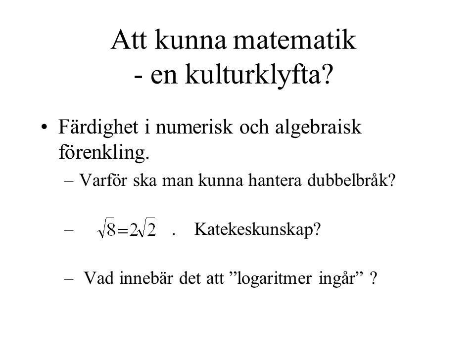 Att kunna matematik - en kulturklyfta. Färdighet i numerisk och algebraisk förenkling.
