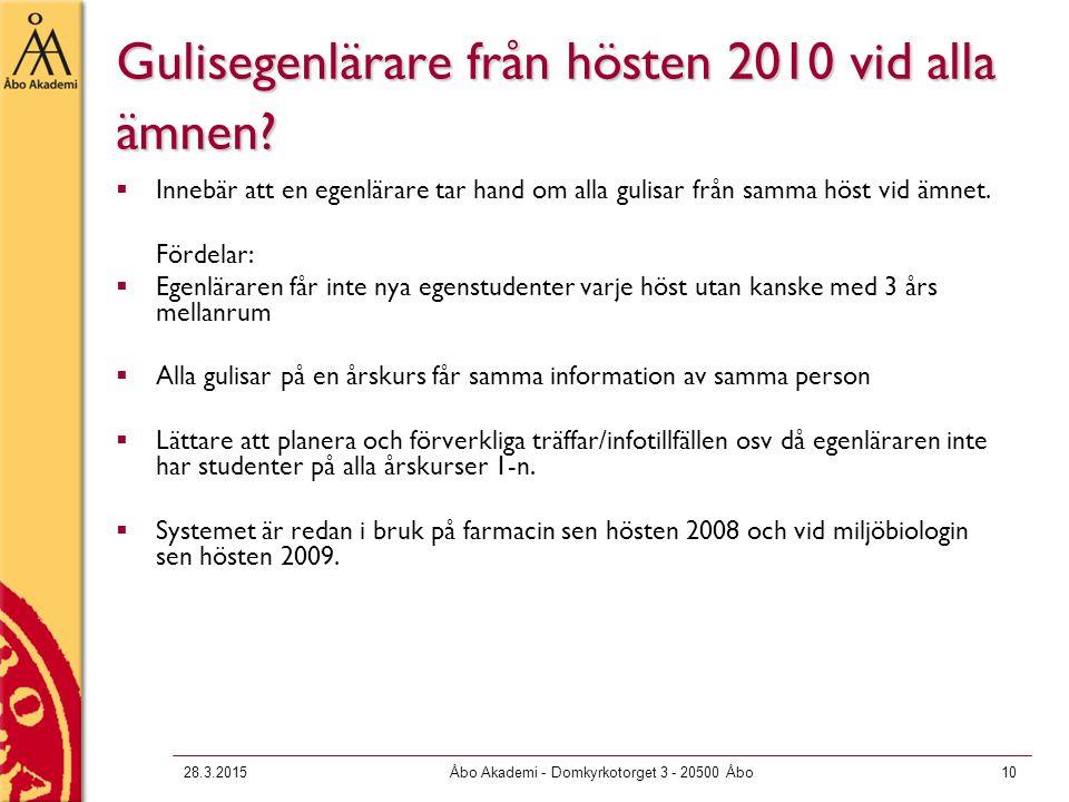 28.3.2015Åbo Akademi - Domkyrkotorget 3 - 20500 Åbo10 Gulisegenlärare från hösten 2010 vid alla ämnen.
