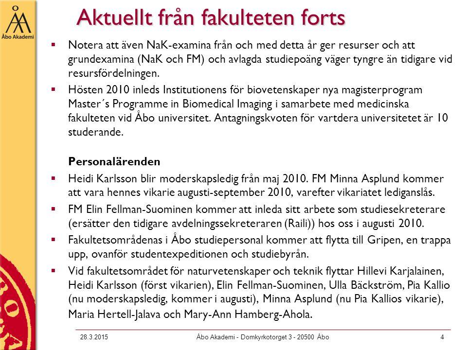 28.3.2015Åbo Akademi - Domkyrkotorget 3 - 20500 Åbo4  Notera att även NaK-examina från och med detta år ger resurser och att grundexamina (NaK och FM) och avlagda studiepoäng väger tyngre än tidigare vid resursfördelningen.