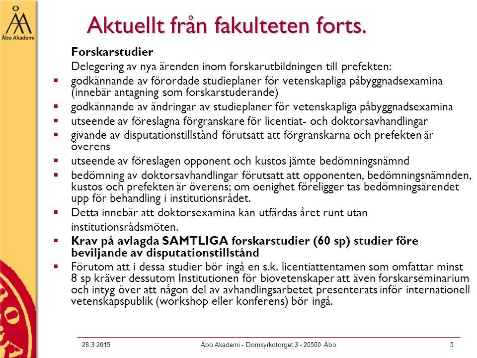 28.3.2015Åbo Akademi - Domkyrkotorget 3 - 20500 Åbo5 Aktuellt från fakulteten forts.