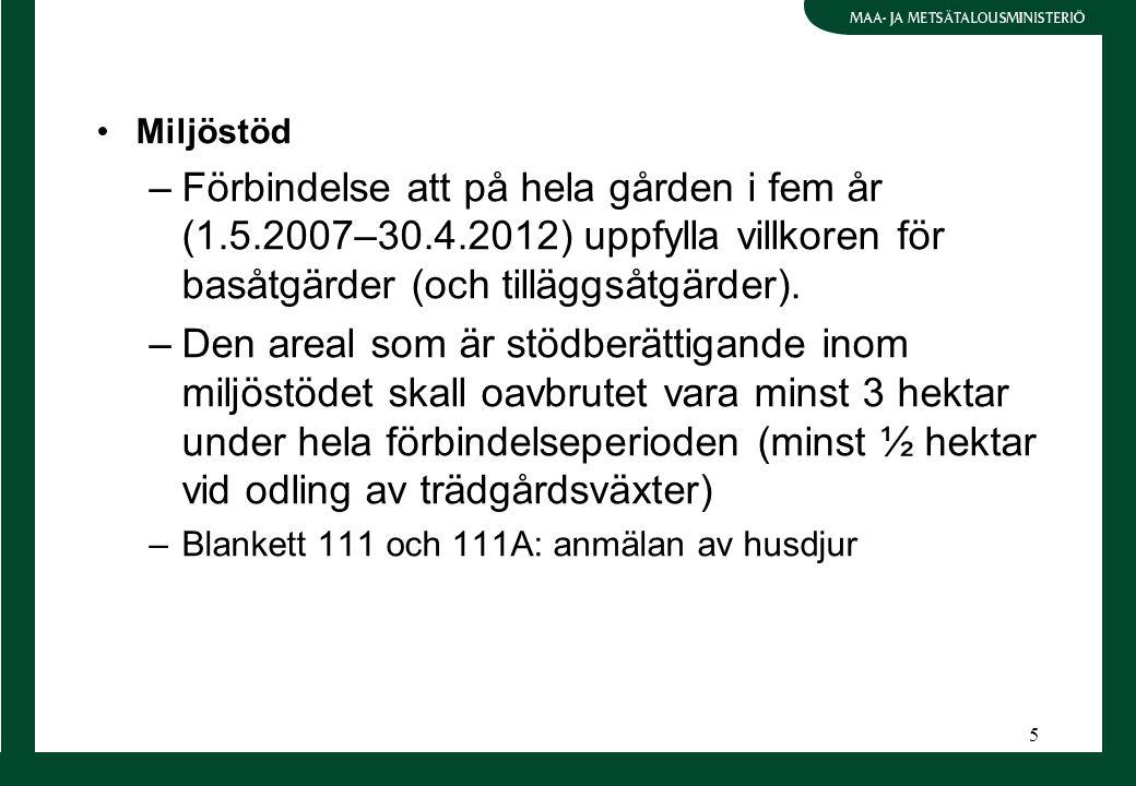 5 Miljöstöd –Förbindelse att på hela gården i fem år (1.5.2007–30.4.2012) uppfylla villkoren för basåtgärder (och tilläggsåtgärder).