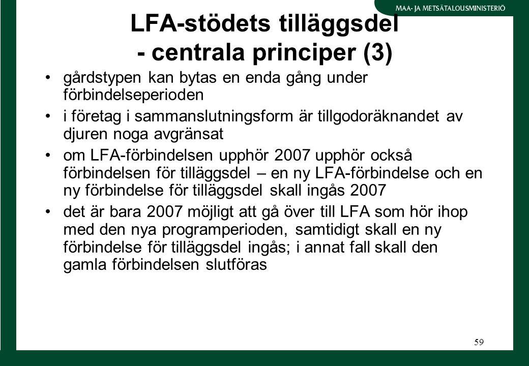 59 LFA-stödets tilläggsdel - centrala principer (3) gårdstypen kan bytas en enda gång under förbindelseperioden i företag i sammanslutningsform är til