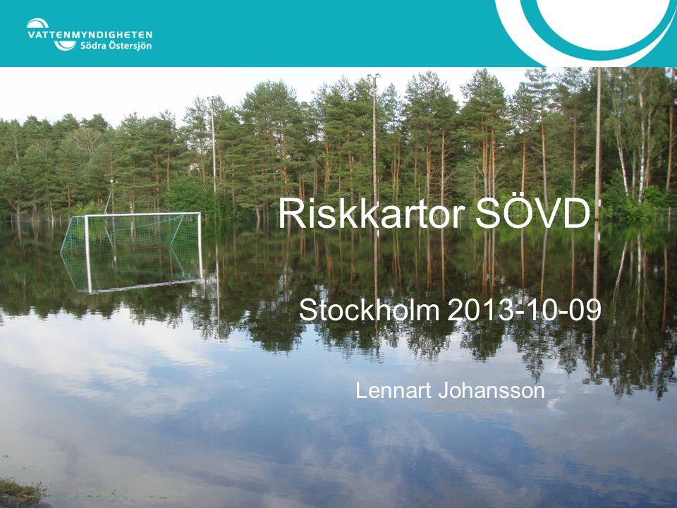 Riskkartor SÖVD Stockholm 2013-10-09 Lennart Johansson