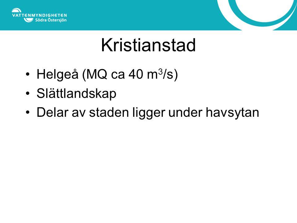 Kristianstad Helgeå (MQ ca 40 m 3 /s) Slättlandskap Delar av staden ligger under havsytan