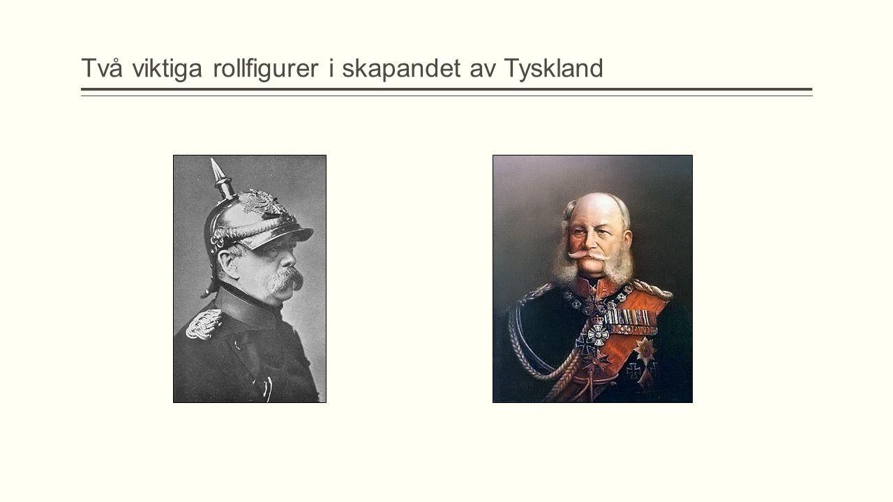Två viktiga rollfigurer i skapandet av Tyskland