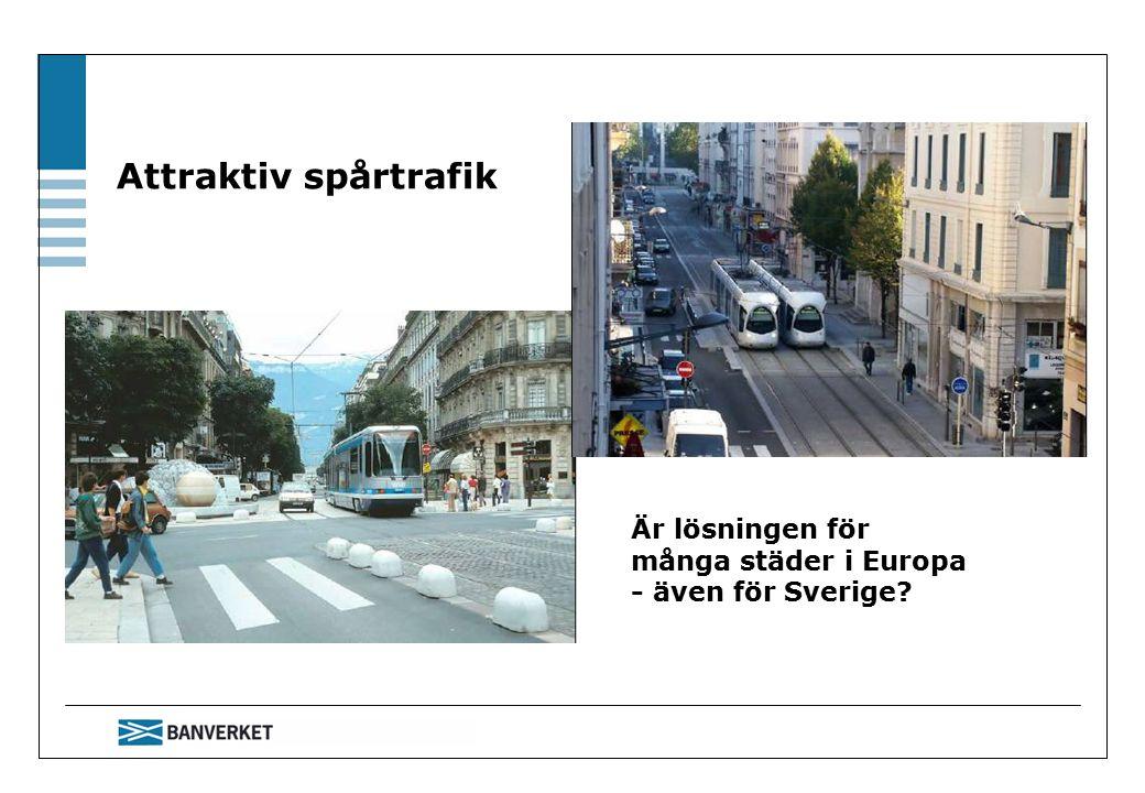 Attraktiv spårtrafik Är lösningen för många städer i Europa - även för Sverige?