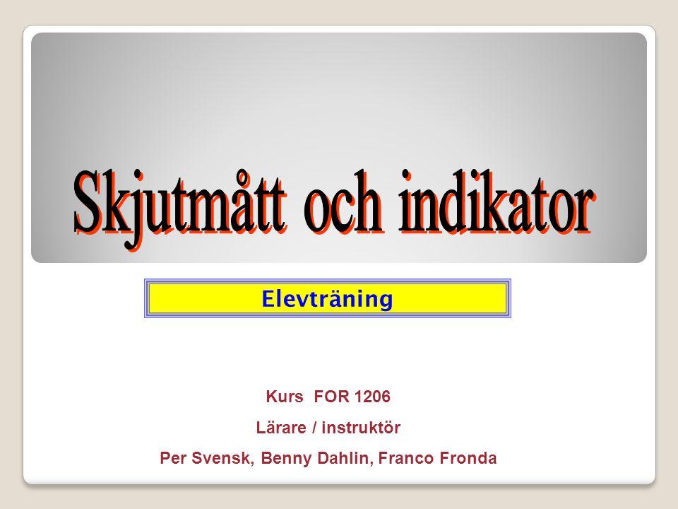 Elevträning Kurs FOR 1206 Lärare / instruktör Per Svensk, Benny Dahlin, Franco Fronda