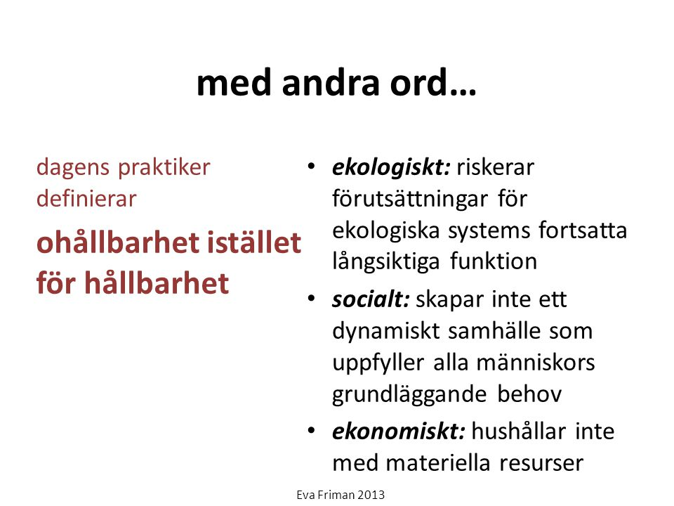 full world economics ekologiska system socio-kulturella system ekonomin Eva Friman 2013