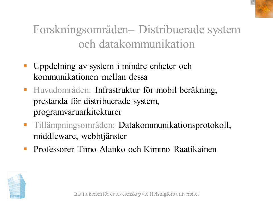 Institutionen för datavetenskap vid Helsingfors universitet Forskningsområden– Distribuerade system och datakommunikation  Uppdelning av system i min