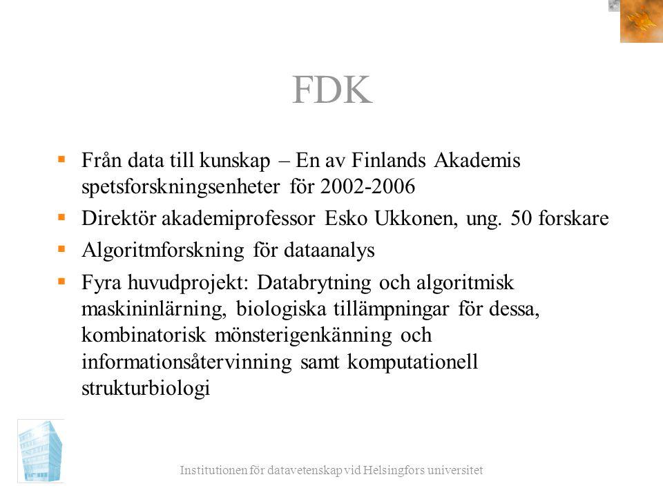 Institutionen för datavetenskap vid Helsingfors universitet FDK  Från data till kunskap – En av Finlands Akademis spetsforskningsenheter för 2002-200