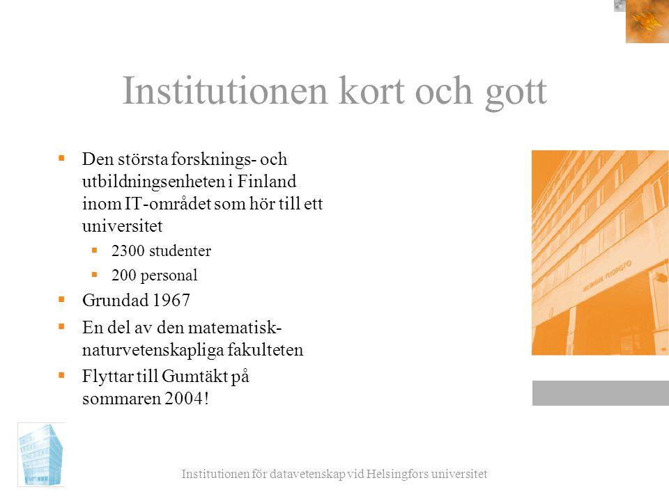 Institutionen för datavetenskap vid Helsingfors universitet Institutionen kort och gott  Den största forsknings- och utbildningsenheten i Finland ino