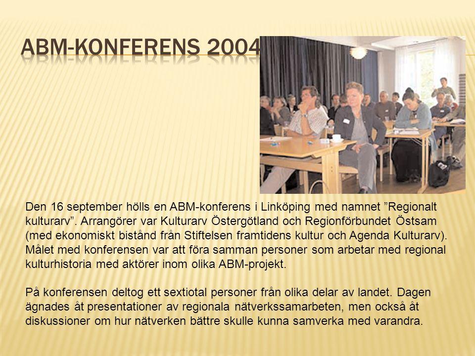 """Den 16 september hölls en ABM-konferens i Linköping med namnet """"Regionalt kulturarv"""". Arrangörer var Kulturarv Östergötland och Regionförbundet Östsam"""