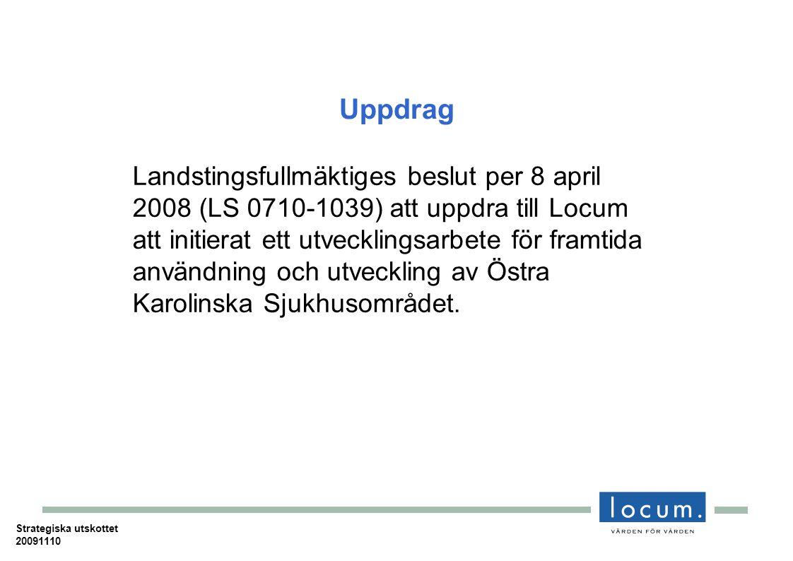 Uppdrag Landstingsfullmäktiges beslut per 8 april 2008 (LS 0710-1039) att uppdra till Locum att initierat ett utvecklingsarbete för framtida användning och utveckling av Östra Karolinska Sjukhusområdet.