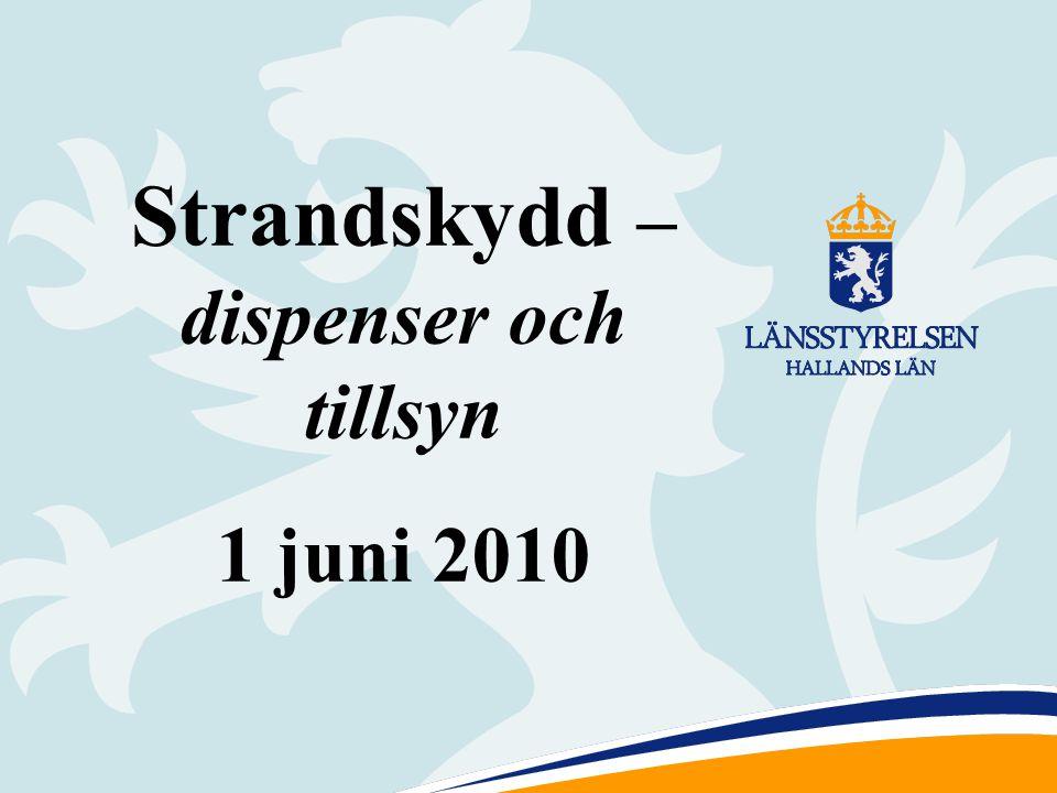 1 Strandskydd – dispenser och tillsyn 1 juni 2010