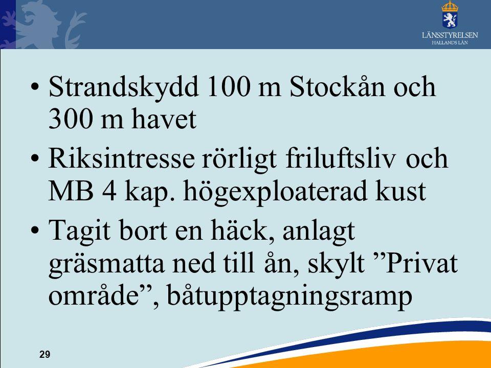 29 Strandskydd 100 m Stockån och 300 m havet Riksintresse rörligt friluftsliv och MB 4 kap.