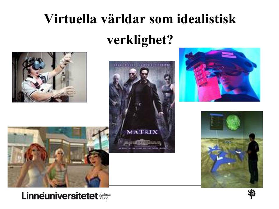 Virtuella världar som idealistisk verklighet?
