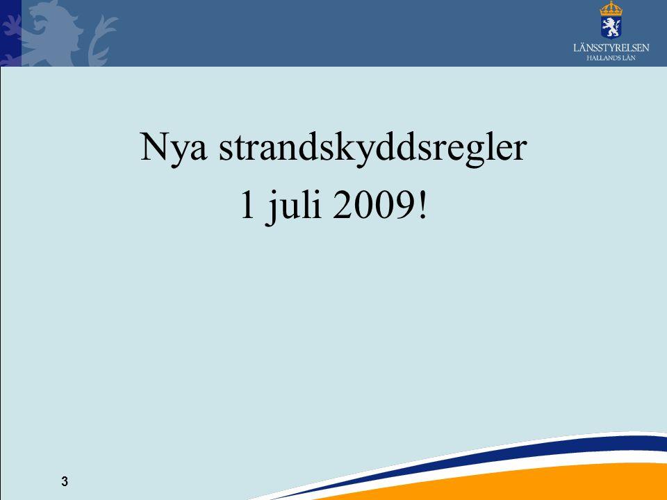 3 Nya strandskyddsregler 1 juli 2009!